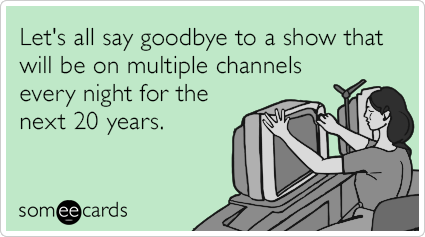 dqdE8xhow-i-met-your-mother-finale-syndication-tv-ecards-someecards