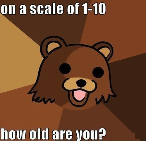 pedobear-meme-on-a-scale-of-1-10-how-old-are-you