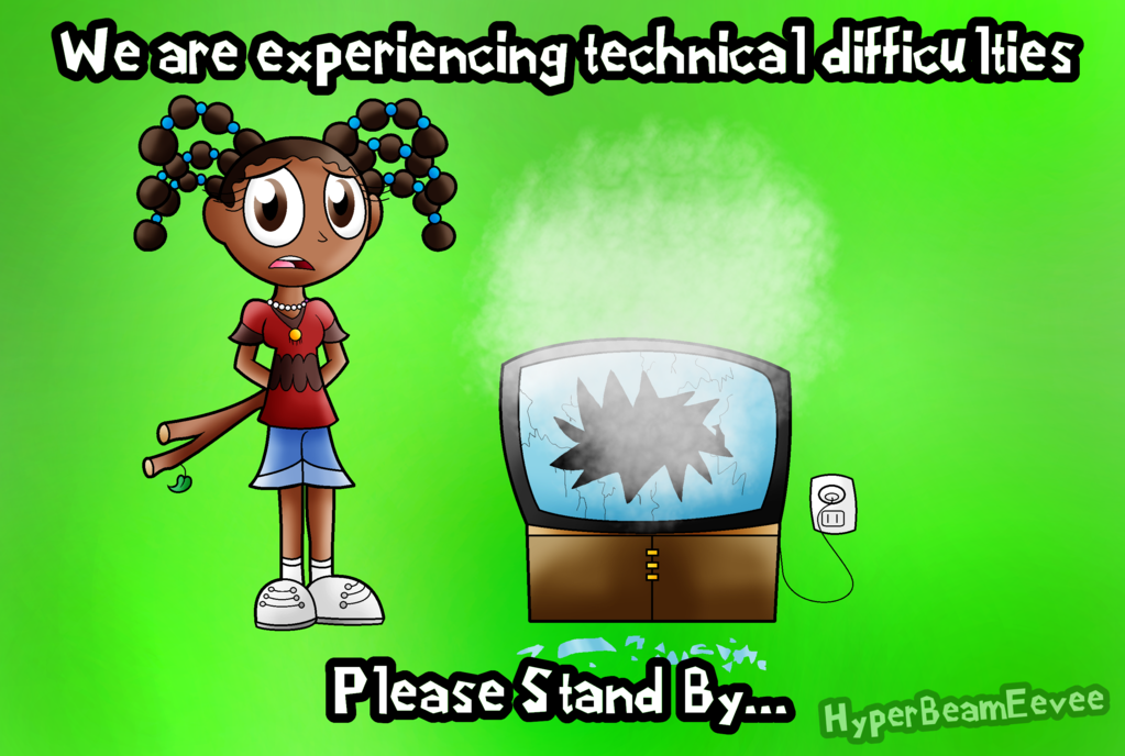 technical_difficulties_by_hyperbeameevee-d8i5gjo