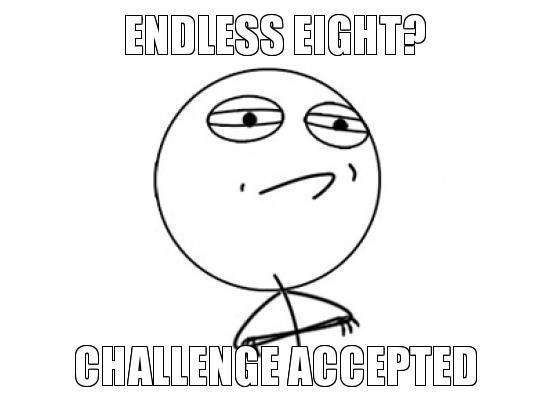 endless-eight-challenge-accepted