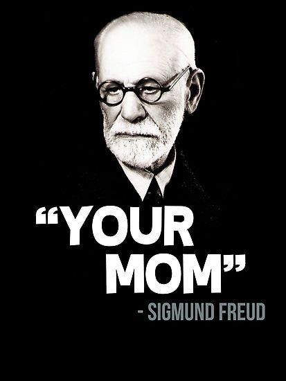 Sigmund Freud - Ta mère